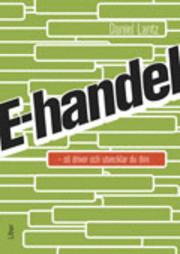 E-handel : så driver och utvecklar du den av Daniel Lantz