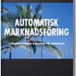 Automatisk Marknadsföring framgångsrik e-handel på autopilot av Tomas Ullberg