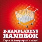 E-handlarens handbok : vägen till framgångsrik e-handel av Urban Lindstedt, Lisa Bjerre